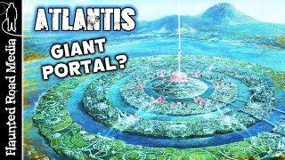 What's a Portal, Vortex, or Energy Grid? Was Atlantis A Giant Portal?