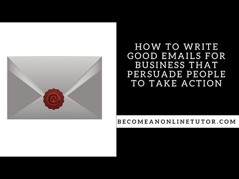 How to Write Good Emails for Business that Persuade People to Take Action