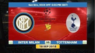 Inter Milan Vs Tottenham 18/9/2018 Lineup Preview & Prediction | Uefa Champions League 2018/2019