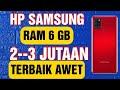 - 5 HP SAMSUNG RAM 6GB HARGA 2 JUTAAN-3 JUTAAN 2020