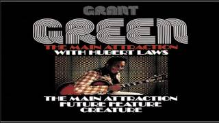 Grant Green & Hubert Laws Main Attraction 1976