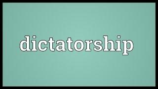 Dictatorship Meaning