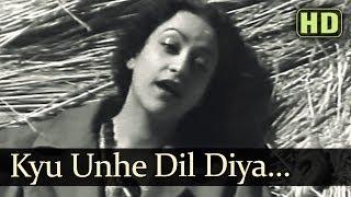 Kyun Unhe Dil Diya (HD) - Anokhi Ada Songs - Surendra - Naseem Banoo - Shamshad Begum