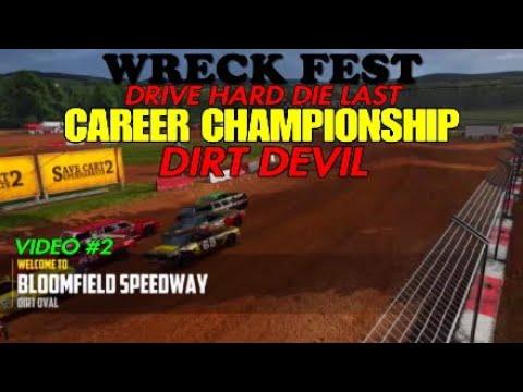 (WRECK FEST) Career Championship! *BLOOMFIELD SPEEDWAY DIRT DEVIL* {Video#2}