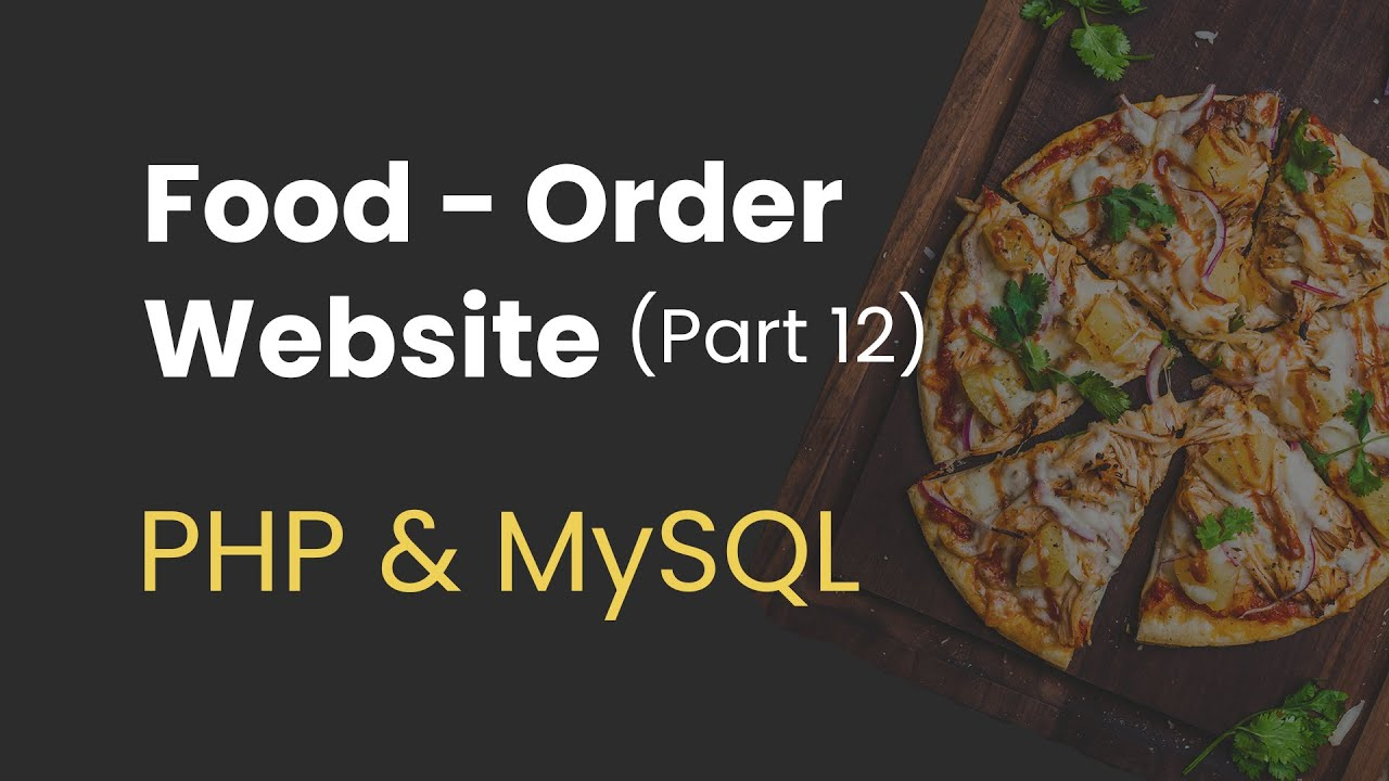 Food Order Website with PHP and MySQL (Creating Summary Dashboard on Admin Panel)