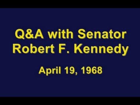 Q&A WITH SENATOR ROBERT F. KENNEDY (APRIL 19, 1968)