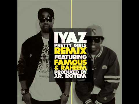 Pretty Girls (Remix) - Iyaz feat. Famous & Raheem (prod. by JR Rotem)