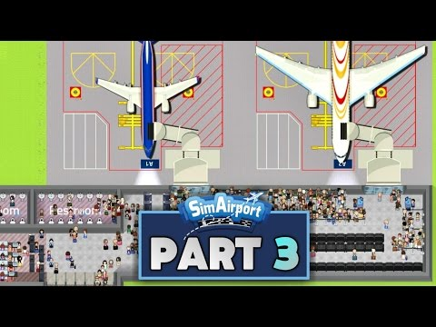"""SimAirport Let's Play #3 - """"Doubling Gate Capacity"""""""