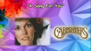 """""""A Song For You"""" _ The Carpenters (With Lyrics)"""