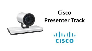 Cisco Presenter Track Introduction and Configuration