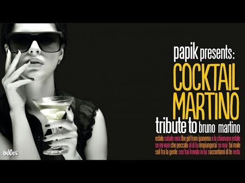 Papik : Cocktail Martino - (Full Album Italian Classic Songs Nu Jazz Bossa Lounge)
