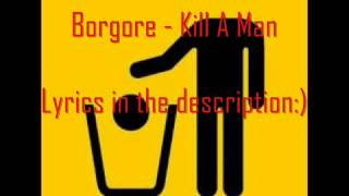 Borgore - Kill A Man (feat. Shay) [LYRICS]