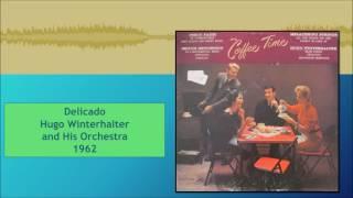 Delicado--Hugo Winterhalter and His Orchestra