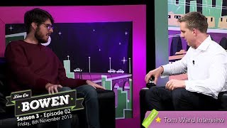 Tom Ward Interview - teenage dating, car accidents and 'Please Like Me' | 'Live on Bowen' - S3E02.C