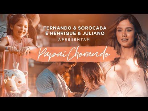 Fernando & Sorocaba – Papai Chorando ft. Henrique & Juliano
