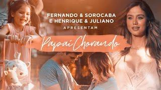 Fernando & Sorocaba feat. Henrique & Juliano - Papai Chorando (Clipe Oficial) Images