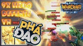 Warcraft 3: 9x Hero Defense VN 2014 - Phá đảo nhaaaa | Mad Tigerrr