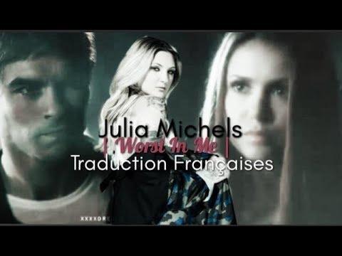 Julia Micheals | Worst In Me | Traduction Françaises ( Delena )