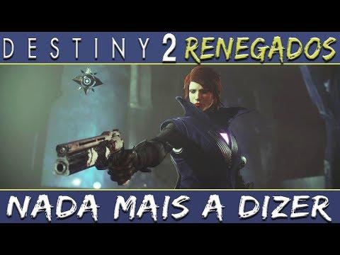 Destiny 2: Renegados - Nada Mais a Dizer thumbnail
