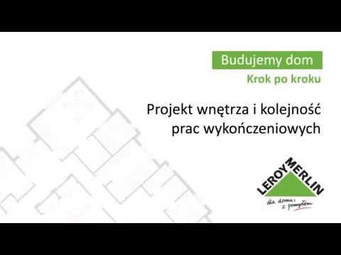 Projekt Wnętrza I Kolejność Prac Wykończeniowych Budowa Domu Z Leroy Merlin 4353