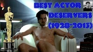 Academy  Awards for  Best Actor /  Deservers  (1928-2013)
