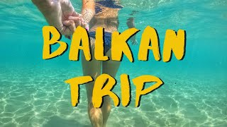 Balkan Trip - Travel Video (GoPro Hero 5)