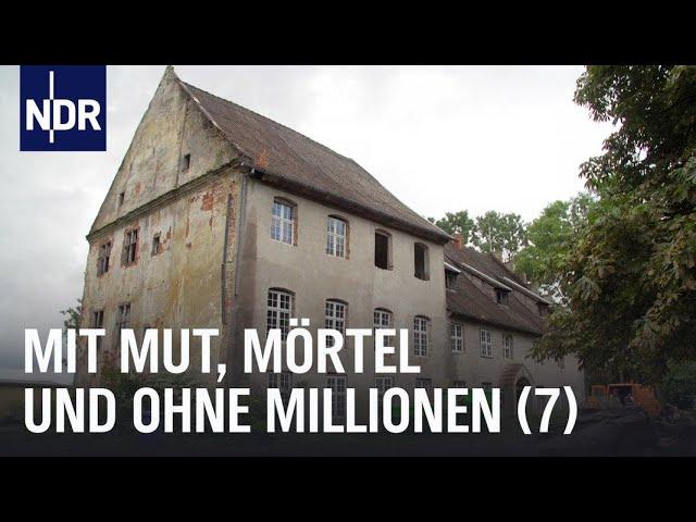 Mit Mut, Mörtel und ohne Millionen (7) | die nordstory | NDR Doku