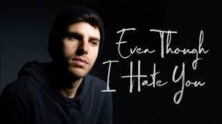 Sean Earle - Even Though I Hate You (Official Audio)