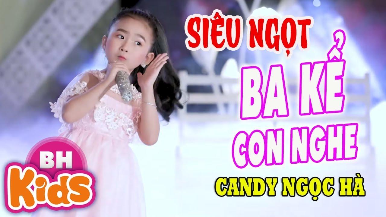 Ba Kể Con Nghe cover giọng ca nhí siêu ngọt Bé Candy Ngọc Hà ♫ Khi nghe nhạc con nhẹ nhàng hơn