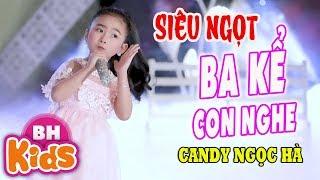 """Ba Kể Con Nghe cover giọng ca nhí siêu ngọt Bé Candy Ngọc Hà ♫ """"Khi nghe nhạc con nhẹ nhàng hơn"""""""