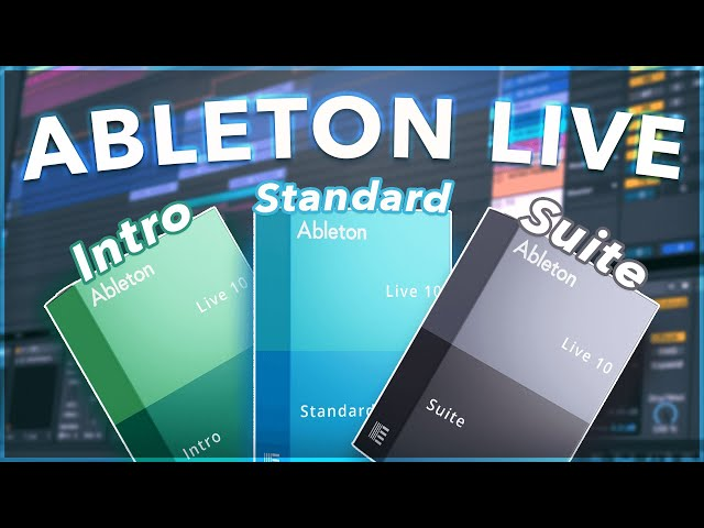 Ableton Live 10: Intro vs. Standard vs. Suite vs. Lite - Which Should You Buy?