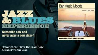 Atlantic Five Jazz Band - Somewhere Over the Rainbow - JazzAndBluesExperience