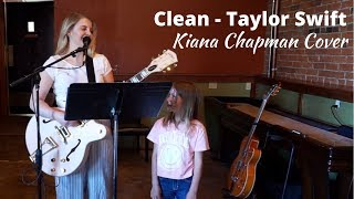 Taylor Swift - Clean (KIANA CHAPMAN LIVE COVER)