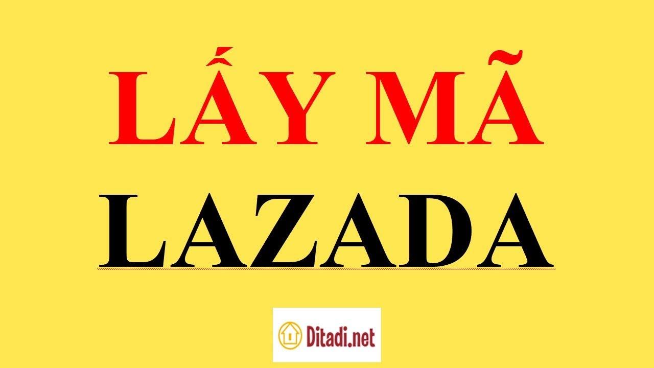 Hướng dẫn] Cách lấy mã giảm giá Lazada app và cách sử dụng mới nhất -  Ditadi.net - YouTube