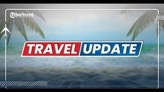 🔴 Tribun Travel Update: Kamis,  21 Oktober 2021