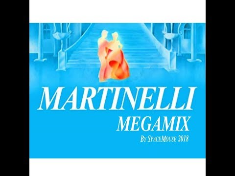 Martinelli Megamix (By SpaceMouse) [2018] Mp3