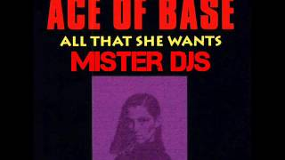 Ace of Base - All That She Wants (Mister Djs Deep House Mix)