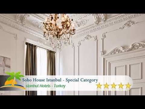 Soho House Istanbul - Special Category - İstanbul Hotels, Turkey