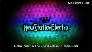 Linkin Park - In The End (Endless R Radio Edit)
