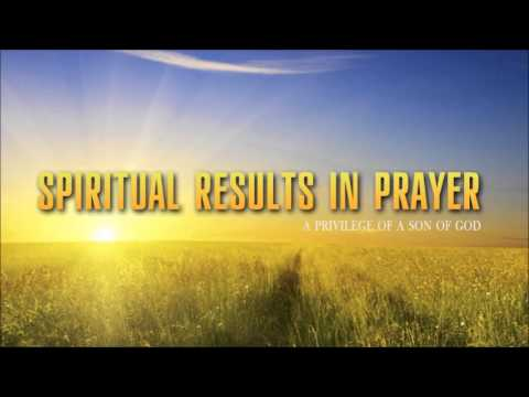 Spiritual Results in Prayer