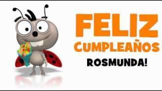 ¡FELIZ CUMPLEAÑOS ROSMUNDA!