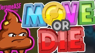 THE ONLY GAME THAT CAN RUIN MY FRIENDSHIPS FASTER THAN MONOPOLY!! - MOVE OR DIE! | JeromeASF