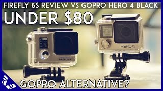 Best Action camera under $100? | firefly 6s review | vs GoPro hero 4 black | RWR