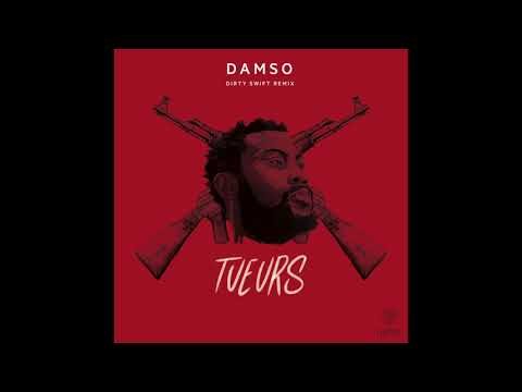 Damso - Tueurs (Dirty Swift Remix)