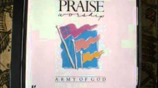 ARMY OF GOD; GLORY TO THE KING, THE MIGHTY ONE OF ISRAEL, NOT BY MIGHT NOR POWER, JESUS GLORIOUS ONE