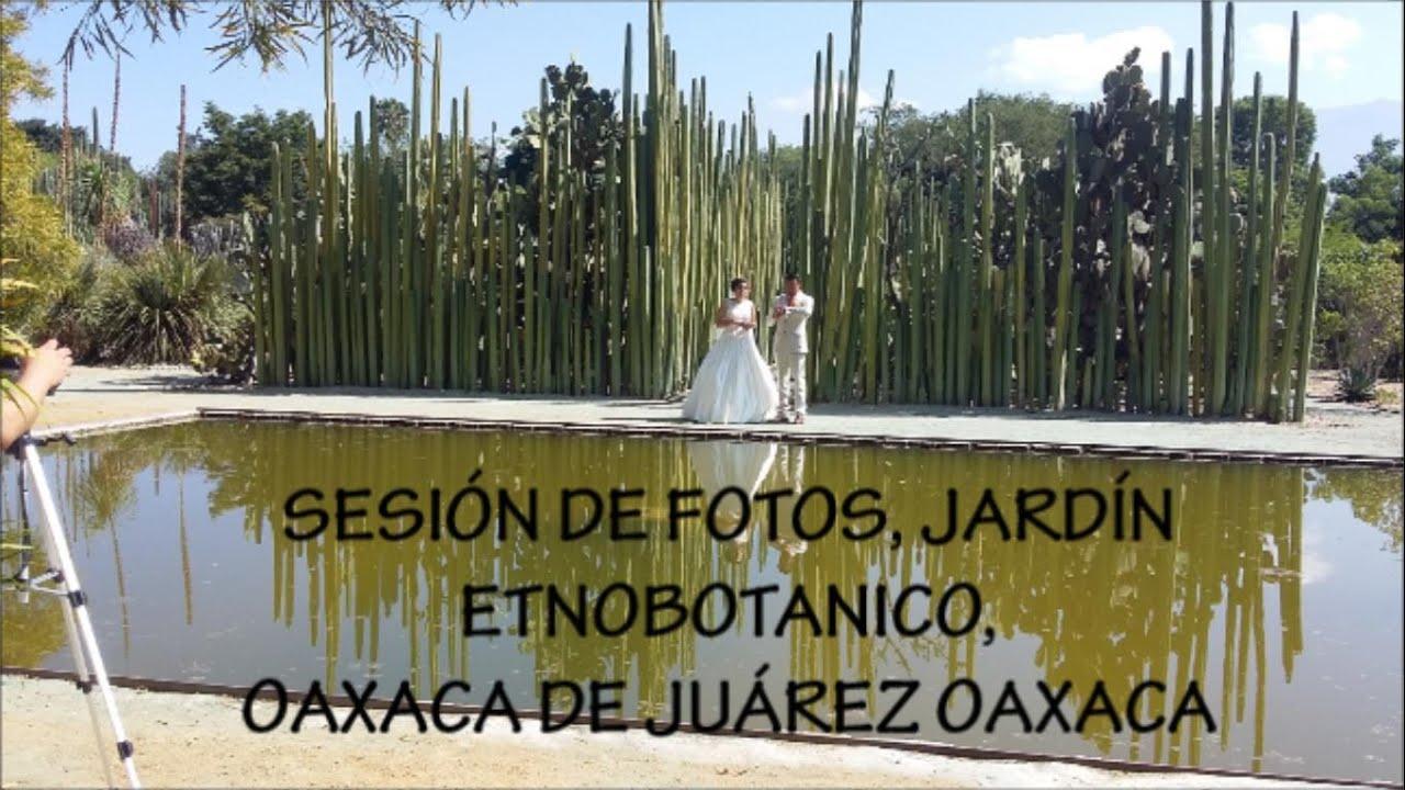 Sesi n de fotos novios etnobotanico oaxaca youtube for Jardin etnobotanico oaxaca