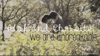 Alak And Christie We Are Unbreakable