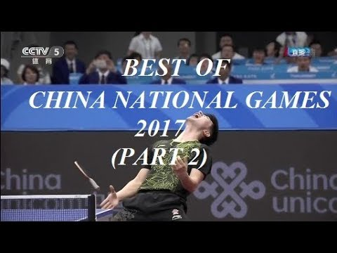 Table Tennis - BEST OF CHINA NATIONAL GAMES 2017 - (Part 2)