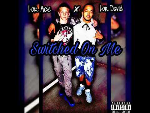 Lor Ace × Lor David - Switched On Me