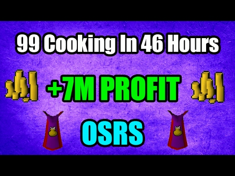 🔥 OSRS 1-99 Cooking Guide in 46 Hours And +7M Profit! Oldschool Runescape 2007 🔥